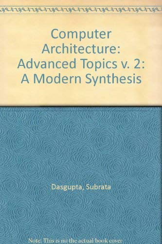 9780471612766: Computer Architecture: Advanced Topics v. 2: A Modern Synthesis