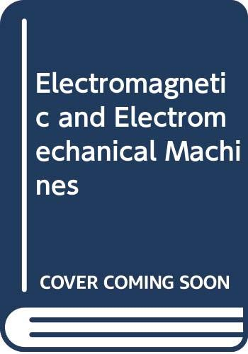 9780471613053: Electromagnetic and Electromechanical Machines
