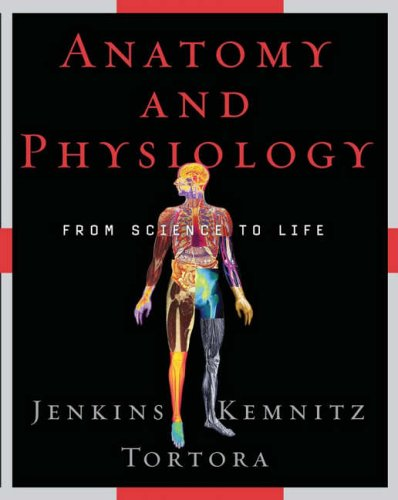 9780471613183: Anatomy and Physiology: From Science to Life ...