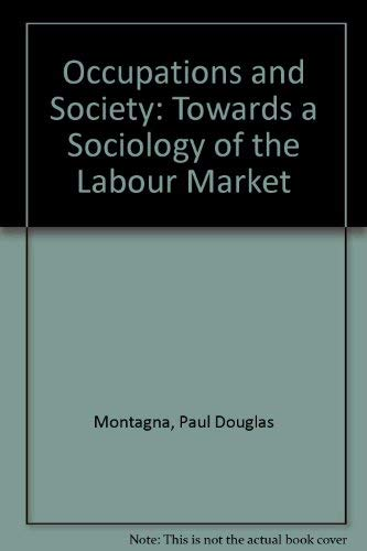 9780471613831: Occupations and Society: Towards a Sociology of the Labour Market