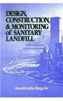Design, Construction and Monitoring of Sanitary Landfill: Bagchi, Amalendu