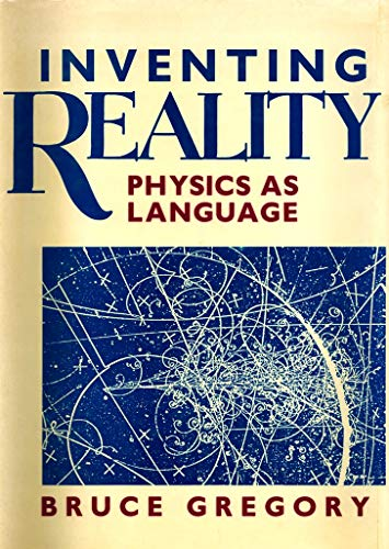 9780471613886: Inventing Reality: Physics as Language
