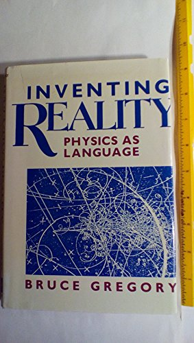 9780471613886: Inventing Reality: Physics as Language (Wiley science editions)