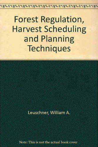 9780471614050: Forest Regulation, Harvest Scheduling and Planning Techniques