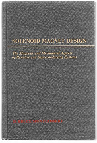 Solenoid magnet design;: The magnetic and mechanical: Montgomery, D. Bruce