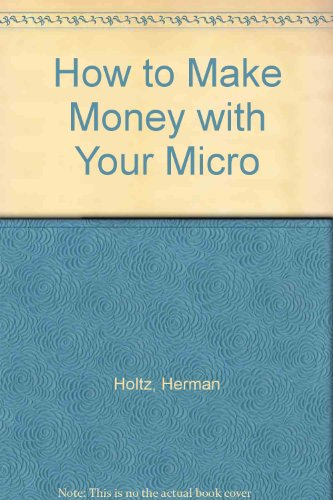 9780471614838: How to Make Money with Your Micro
