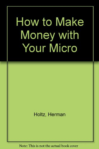 9780471614845: How to Make Money with Your Micro