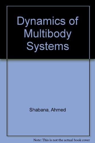 Dynamics of Multibody Systems: Shabana, Ahmed A.