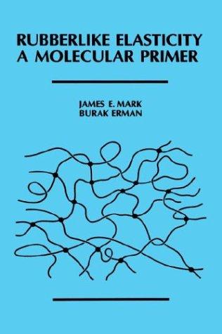 9780471614999: Rubberlike Elasticity: A Molecular Primer
