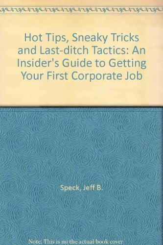 Hot Tips, Sneaky Tricks, and Last-Ditch Tactics: Speck, Jeff B.