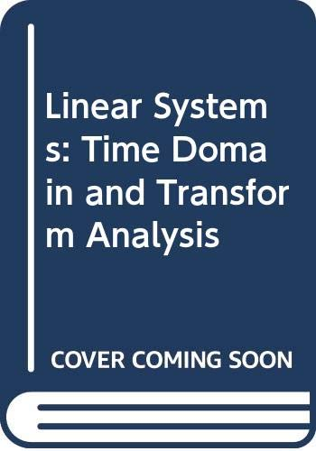 9780471615163: Linear Systems: Time Domain and Transform Analysis