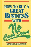 How to Buy a Great Business With No Cash Down (9780471617129) by Arnold S. Goldstein