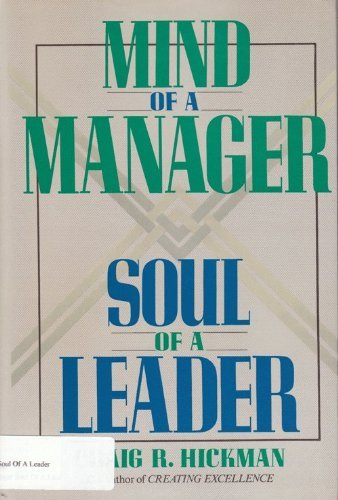 Mind of a Manager, Soul of a Leader: Hickman, Craig R.
