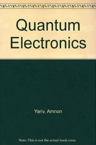9780471617716: Quantum Electronics