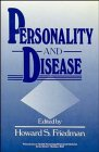 Personality and Disease (Wiley Series on Personality: Howard S. Friedman
