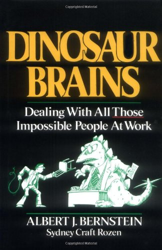 9780471618089: Dinosaur Brains: Dealing with All Those Impossible People at Work