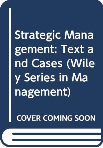 9780471618911: Strategic Management: Text and Cases (Wiley Series in Management)