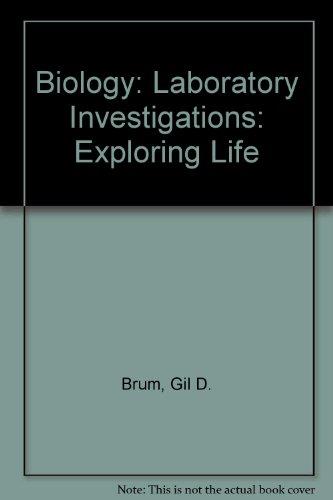 Biology, Laboratory Manual: Exploring Life: Brum, Gil D.,