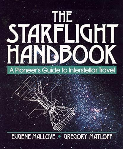 9780471619123: The Starflight Handbook: A Pioneer's Guide to Interstellar Travel (Wiley Science Editions)