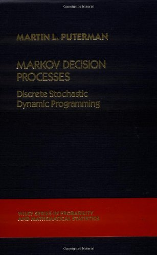 9780471619772: Markov Decision Processes: Discrete Stochastic Dynamic Programming (Wiley Series in Probability & Mathematical Statistics: Applied Probability & Statistics)