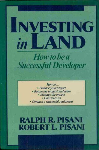 9780471619789: Investing in Land: How to Be a Successful Developer (Real Estate For Professional Practitioners: A Wiley Series)