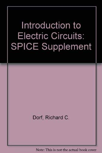 9780471620051: Introduction to Electric Circuits: SPICE Supplement