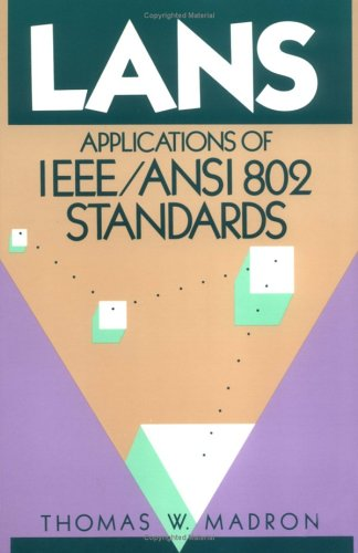 9780471620495: LANS: Applications of IEEE/ANSI 802 Standards