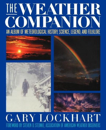 9780471620792: The Weather Companion: An Album of Meteorological History, Science, Legend, Folklore