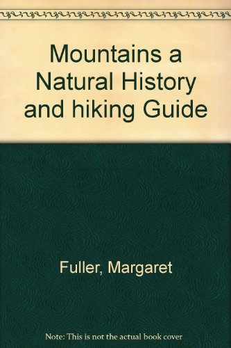 Mountains: A Natural History and Hiking Guide
