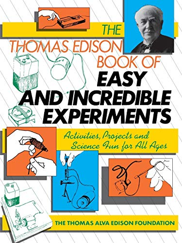 The Thomas Edison Book of Easy and Incredible Experiments: Cook, James G.