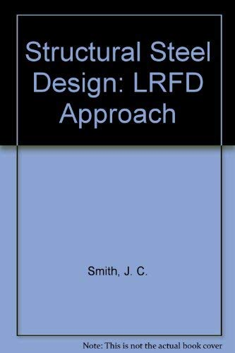 9780471621423: Structural Steel Design: LRFD Approach