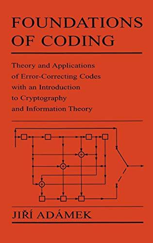 Foundations of Coding: Theory and Applications of: Jiri Adamek