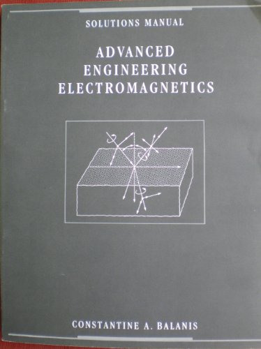 9780471622123: Solutions Manual: Advanced Engineering Electromagnetics