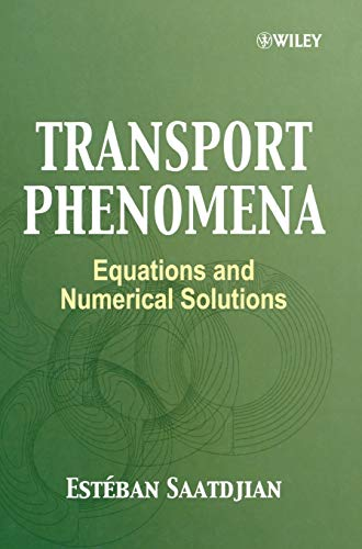 Transport Phenomena: From the Conservation Equations to the Numerical Solution: Està ban Saatdjian