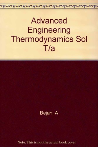 9780471622413: Advanced Engineering Thermodynamics Sol T/a