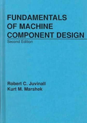 Machine Component Design By Robert Juvinall AbeBooks