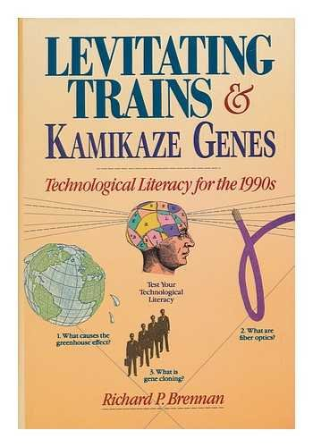 9780471622956: Levitating Trains and Kamikaze Genes: Technological Literacy for the Future (Wiley Science Editions)