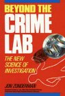 9780471622963: Beyond the Crime Lab: The New Science of Investigation (Wiley Science Editions)