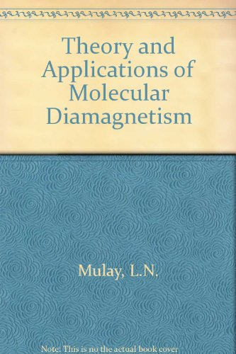 Theory and Applications of Molecular Diamagnetism: Boudreaux, E.A., Mulay, L.N.