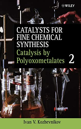 Catalysts for Fine Chemical Synthesis: Catalysis by Polyoxometalates v. 2 (Hardback): Ivan V. ...