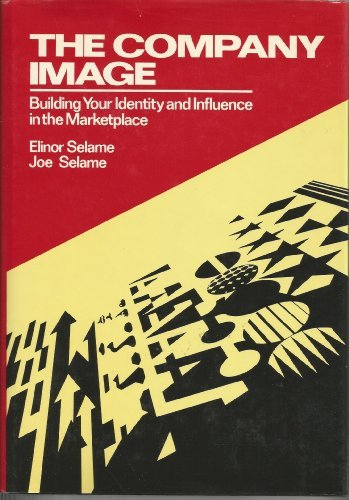 The Company Image: Building Your Identity and Influence in the Marketplace