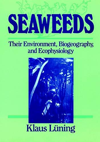 Seaweeds: Their Environment, Biogeography and Ecophysiology (Hardback): Klaus Luning, Etc.