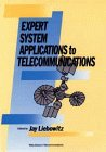 Expert System Applications to Telecommunications (Wiley Series: Liebowitz, Jay