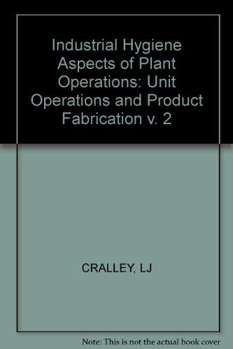 Industrial Hygiene Aspects of Plant Operations Engineering: Lewis J. Cralley