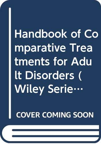 Handbook of Comparative Treatments for Adult Disorders: Alan S. Bellack