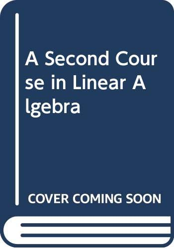 9780471626022: A Second Course in Linear Algebra