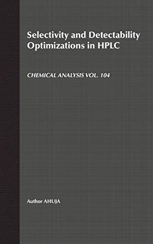 Selectivity and Detectability Optimizations in HPLC (Chemical Analysis: A Series of Monographs on ...