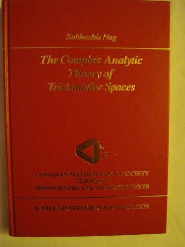 9780471627739: The Complex Analytic Theory of Teichmuller Spaces (Wiley-Interscience and Canadian Mathematics Series of Monographs and Texts)