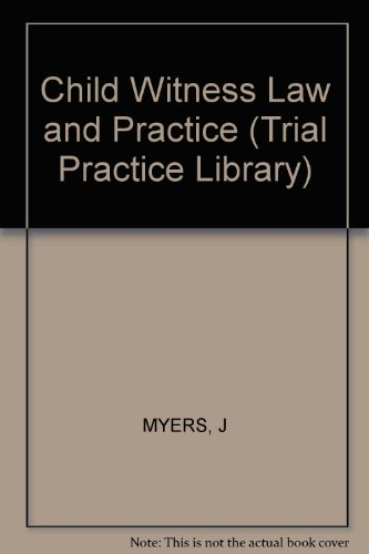 9780471627746: Child Witness: Law and Practice (Trial Practice Library Series)