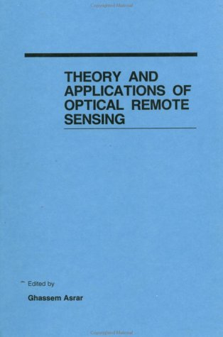 9780471628958: Theory and Applications of Optical Remote Sensing (Wiley Series in Remote Sensing and Image Processing)